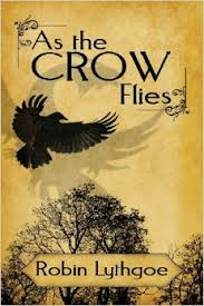 As the Crow Flies. Robin Lythgoe